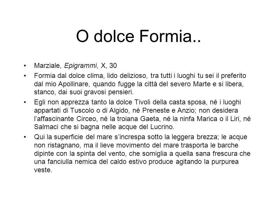 O dolce Formia.. Marziale, Epigrammi, X, 30