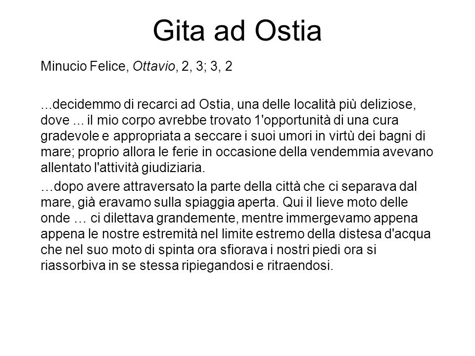 Gita ad Ostia Minucio Felice, Ottavio, 2, 3; 3, 2
