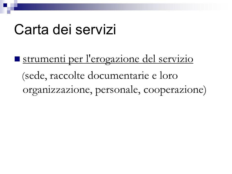 Carta dei servizi strumenti per l erogazione del servizio