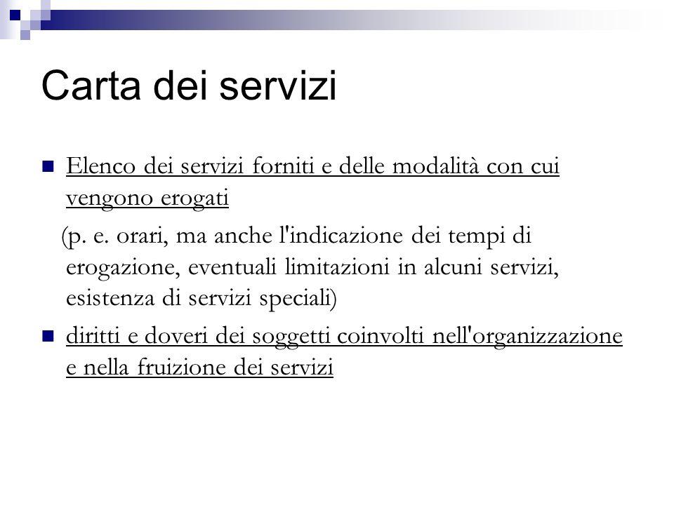 Carta dei servizi Elenco dei servizi forniti e delle modalità con cui vengono erogati.