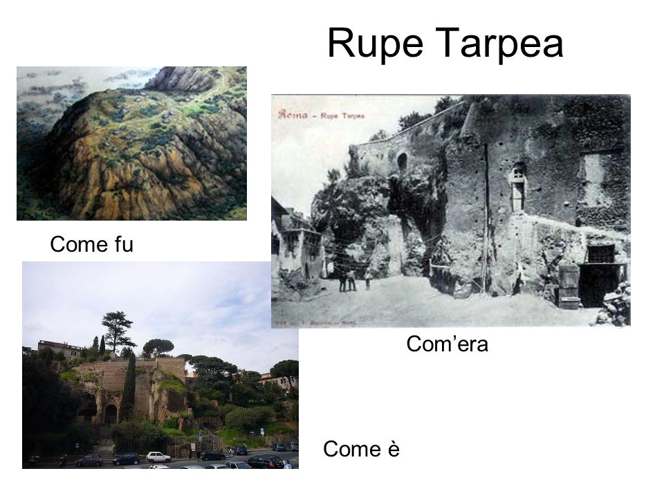 Rupe Tarpea Come fu Com'era Come è