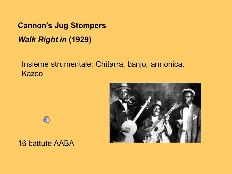 Cannon's Jug Stompers Walk Right in (1929) Insieme strumentale: Chitarra, banjo, armonica, Kazoo.