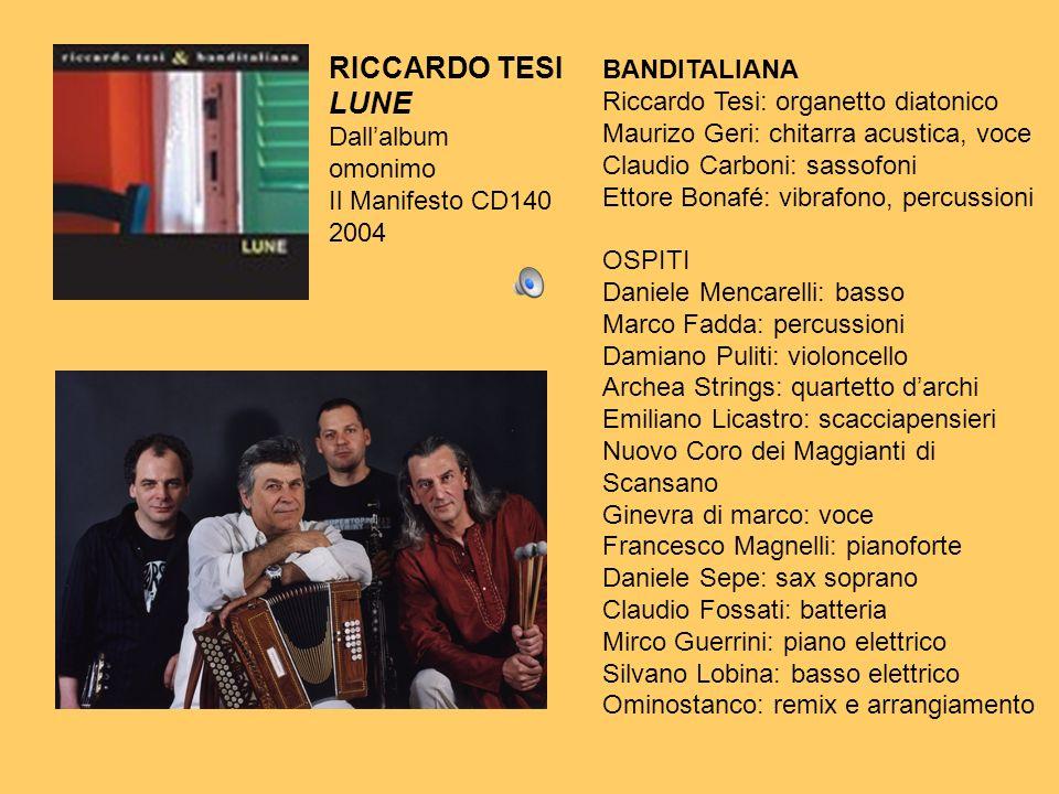 RICCARDO TESI LUNE BANDITALIANA Riccardo Tesi: organetto diatonico