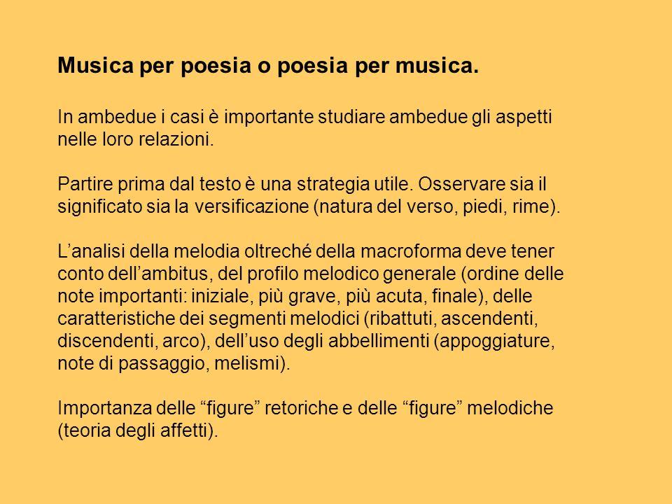 Musica per poesia o poesia per musica.