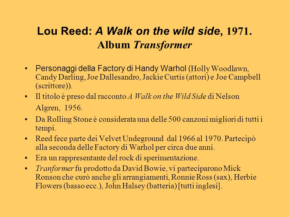 Lou Reed: A Walk on the wild side, 1971. Album Transformer
