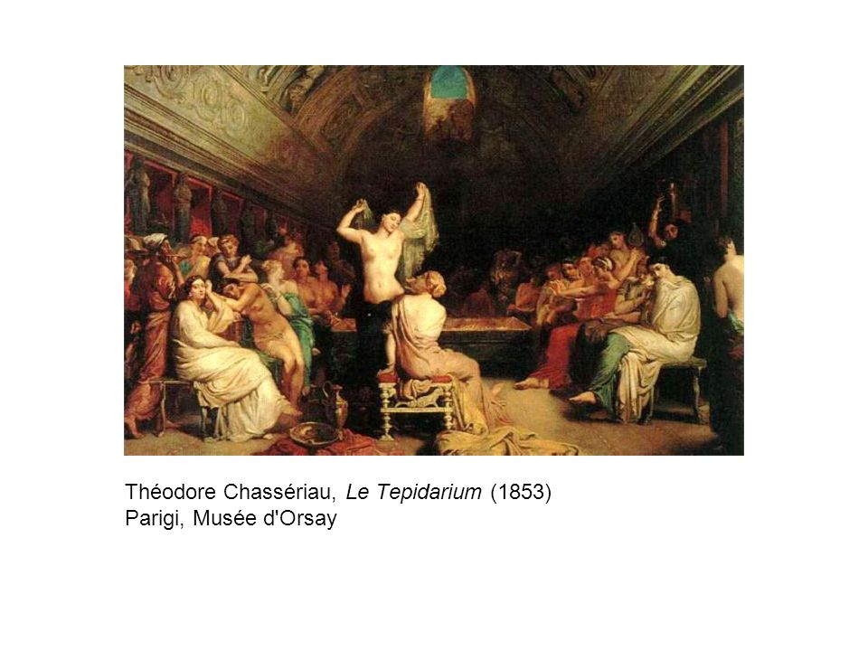 Théodore Chassériau, Le Tepidarium (1853) Parigi, Musée d Orsay