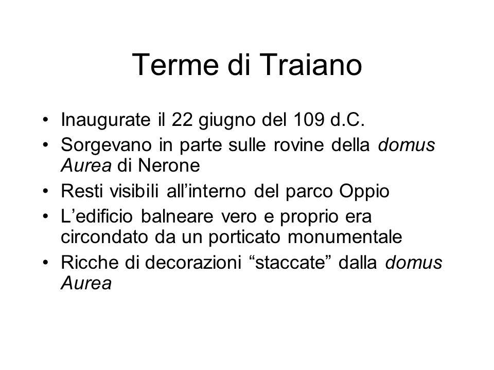 Terme di Traiano Inaugurate il 22 giugno del 109 d.C.