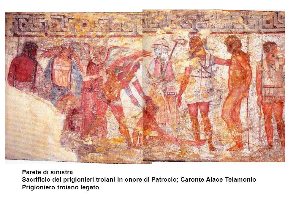 Parete di sinistra Sacrificio dei prigionieri troiani in onore di Patroclo; Caronte Aiace Telamonio Prigioniero troiano legato.