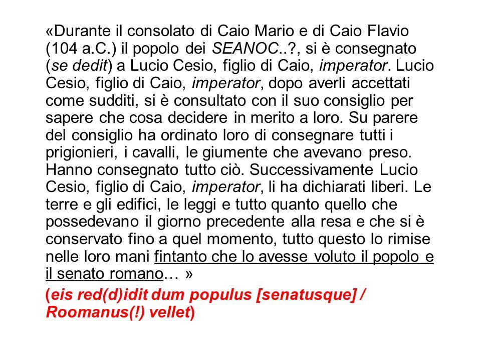 «Durante il consolato di Caio Mario e di Caio Flavio (104 a. C