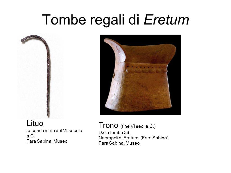 Tombe regali di Eretum Lituo Trono (fine VI sec. a.C.)
