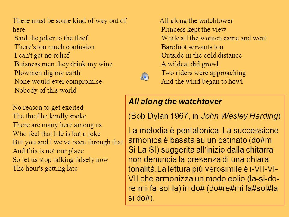 All along the watchtover (Bob Dylan 1967, in John Wesley Harding)