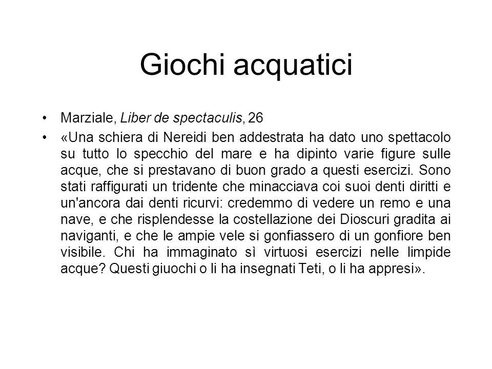 Giochi acquatici Marziale, Liber de spectaculis, 26