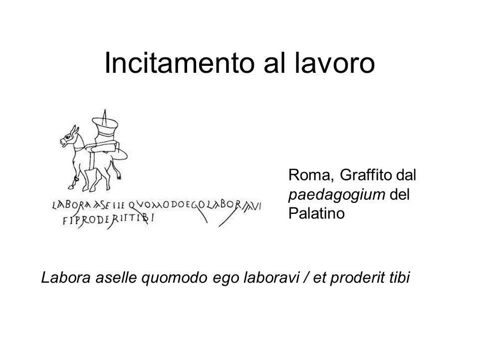 Incitamento al lavoro Roma, Graffito dal paedagogium del Palatino
