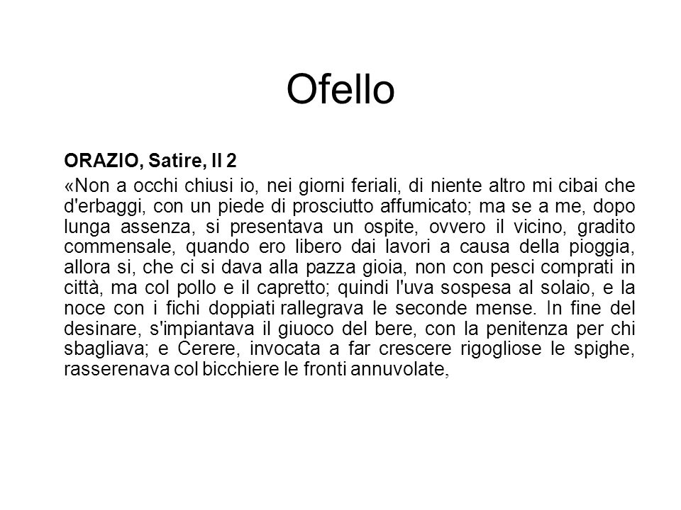 Ofello ORAZIO, Satire, II 2