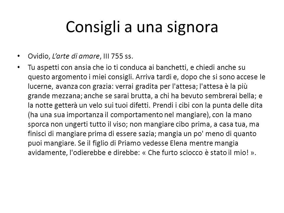 Consigli a una signora Ovidio, L'arte di amare, III 755 ss.