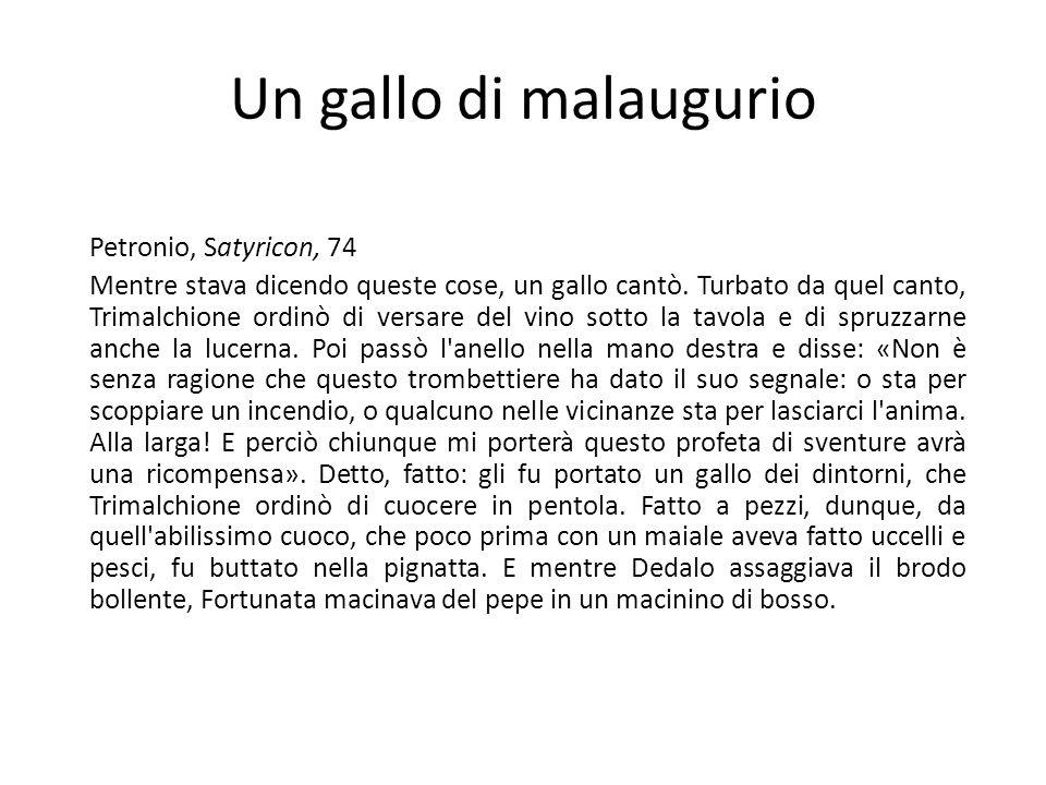 Un gallo di malaugurio Petronio, Satyricon, 74