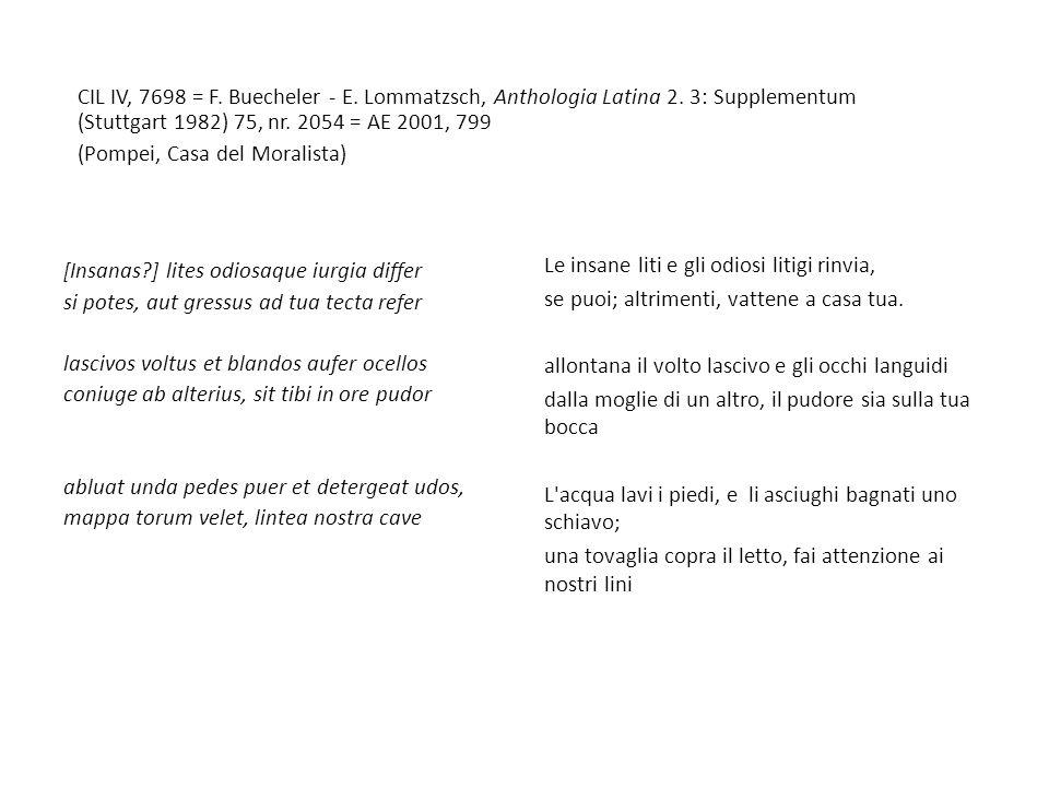 CIL IV, 7698 = F. Buecheler - E. Lommatzsch, Anthologia Latina 2
