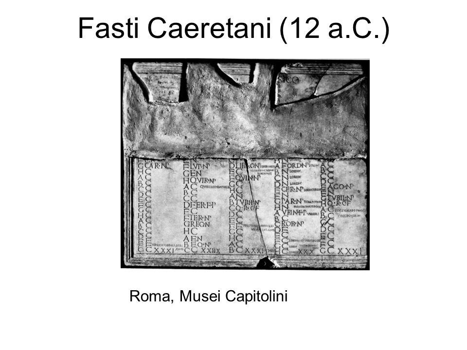 Fasti Caeretani (12 a.C.) Roma, Musei Capitolini