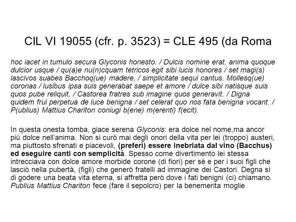 CIL VI 19055 (cfr. p. 3523) = CLE 495 (da Roma