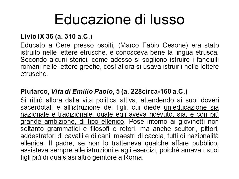 Educazione di lusso Livio IX 36 (a. 310 a.C.)