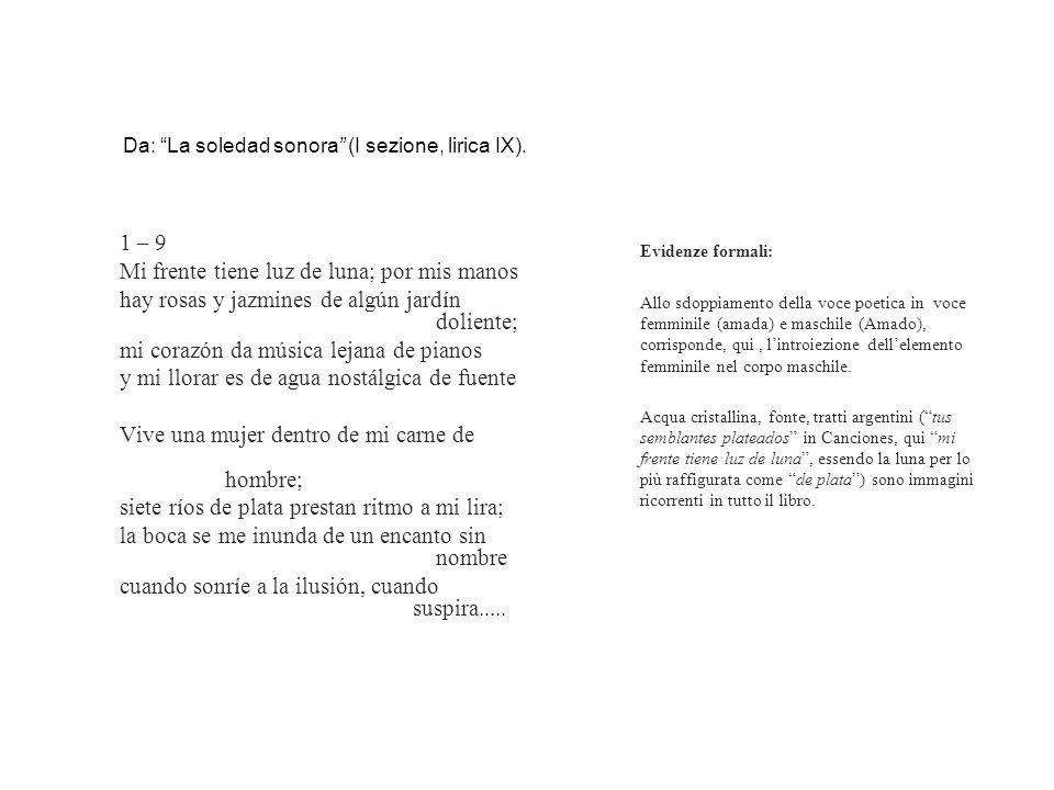 Da: La soledad sonora (I sezione, lirica IX).