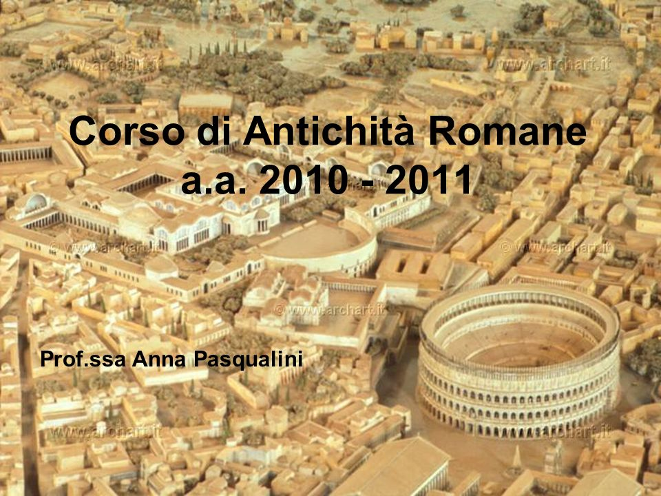 Corso di Antichità Romane a.a. 2010 - 2011