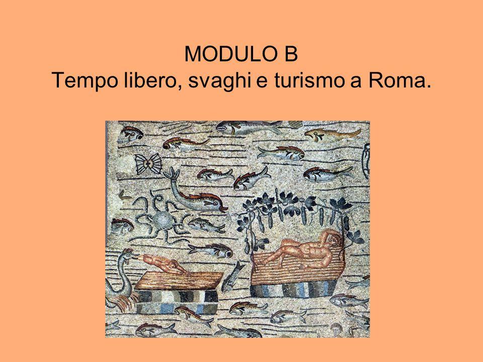 MODULO B Tempo libero, svaghi e turismo a Roma.
