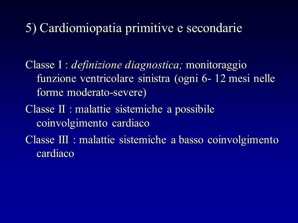 5) Cardiomiopatia primitive e secondarie