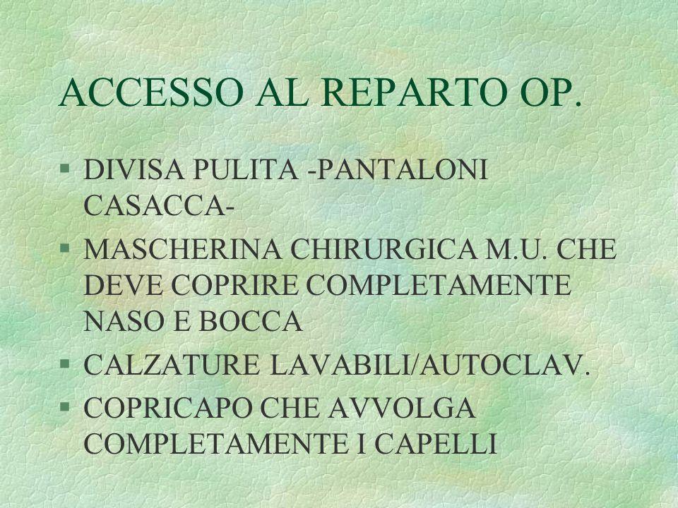 ACCESSO AL REPARTO OP. DIVISA PULITA -PANTALONI CASACCA-