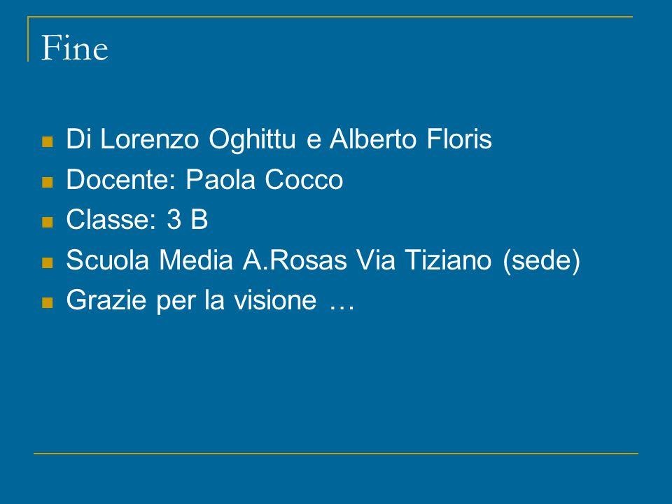 Fine Di Lorenzo Oghittu e Alberto Floris Docente: Paola Cocco