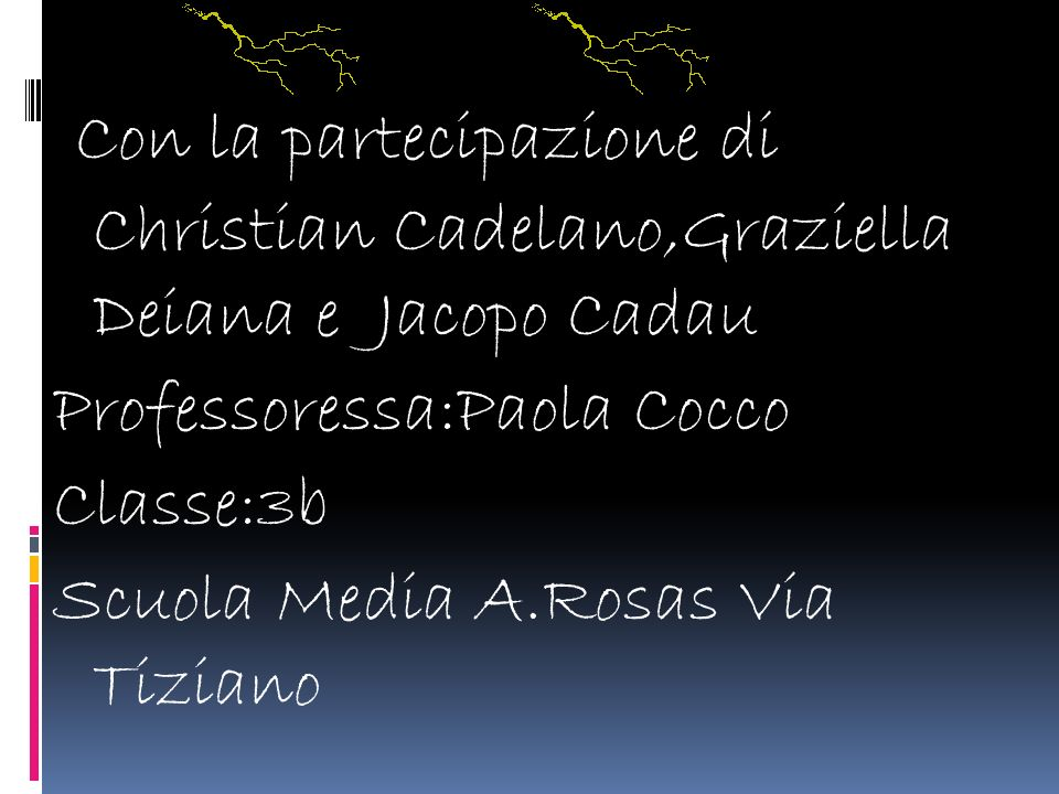 Con la partecipazione di Christian Cadelano,Graziella Deiana e Jacopo Cadau