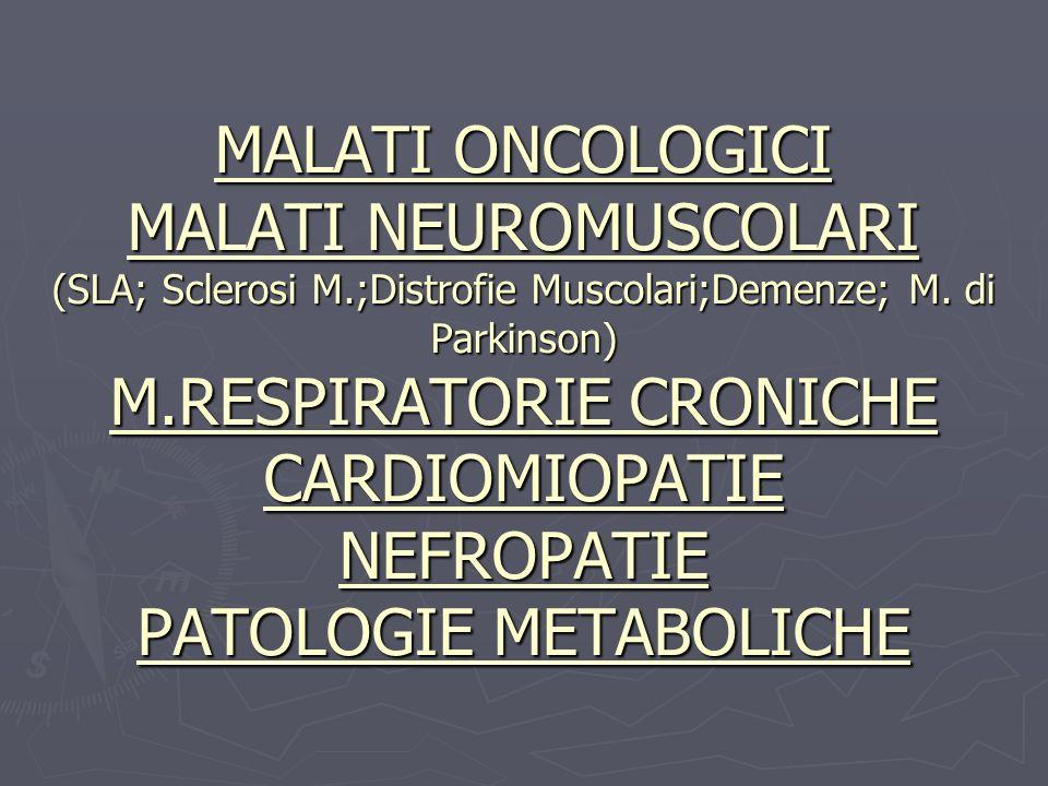 MALATI ONCOLOGICI MALATI NEUROMUSCOLARI (SLA; Sclerosi M