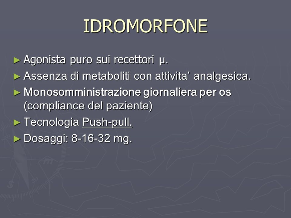 IDROMORFONE Agonista puro sui recettori µ.