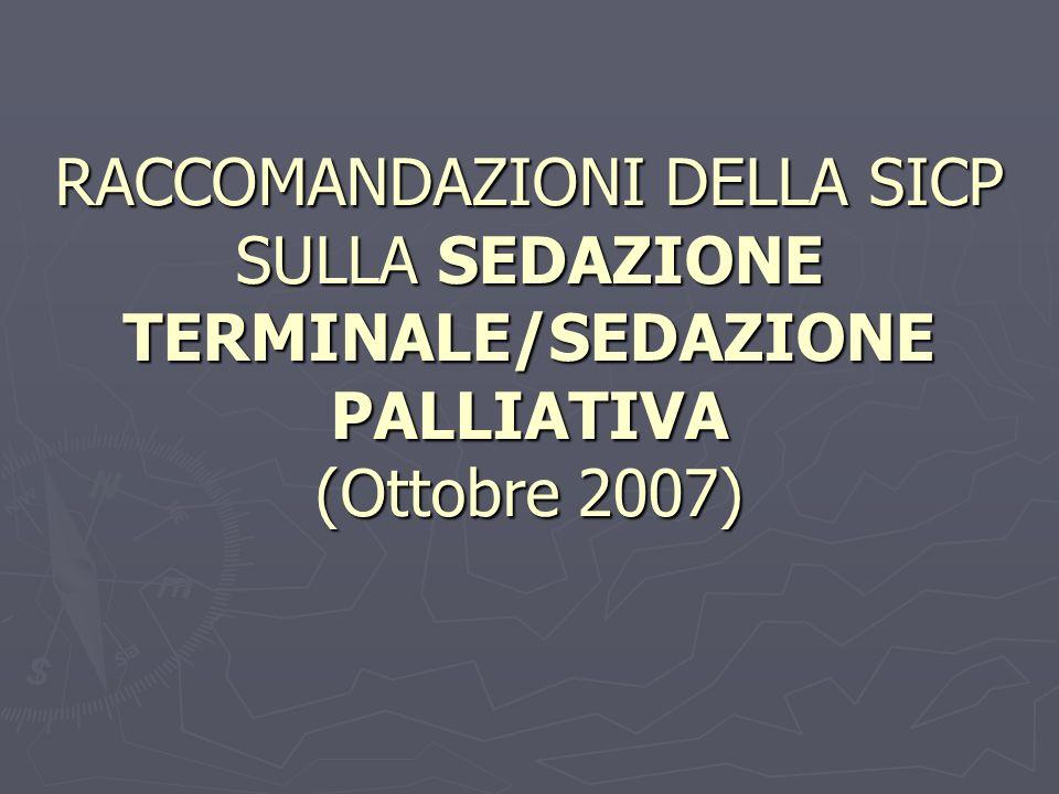 RACCOMANDAZIONI DELLA SICP SULLA SEDAZIONE TERMINALE/SEDAZIONE PALLIATIVA (Ottobre 2007)
