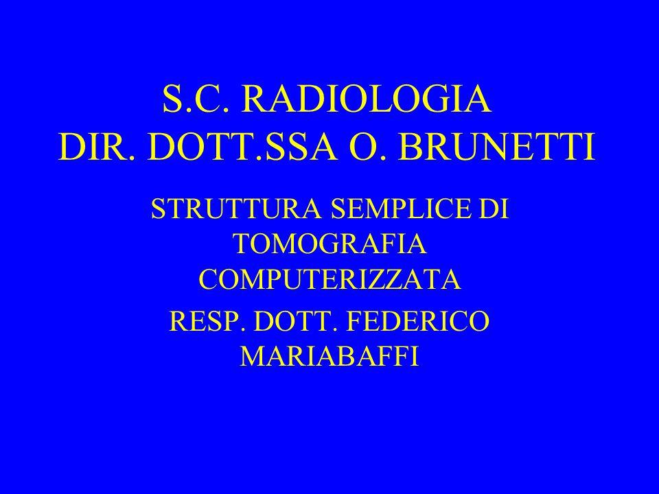 S.C. RADIOLOGIA DIR. DOTT.SSA O. BRUNETTI