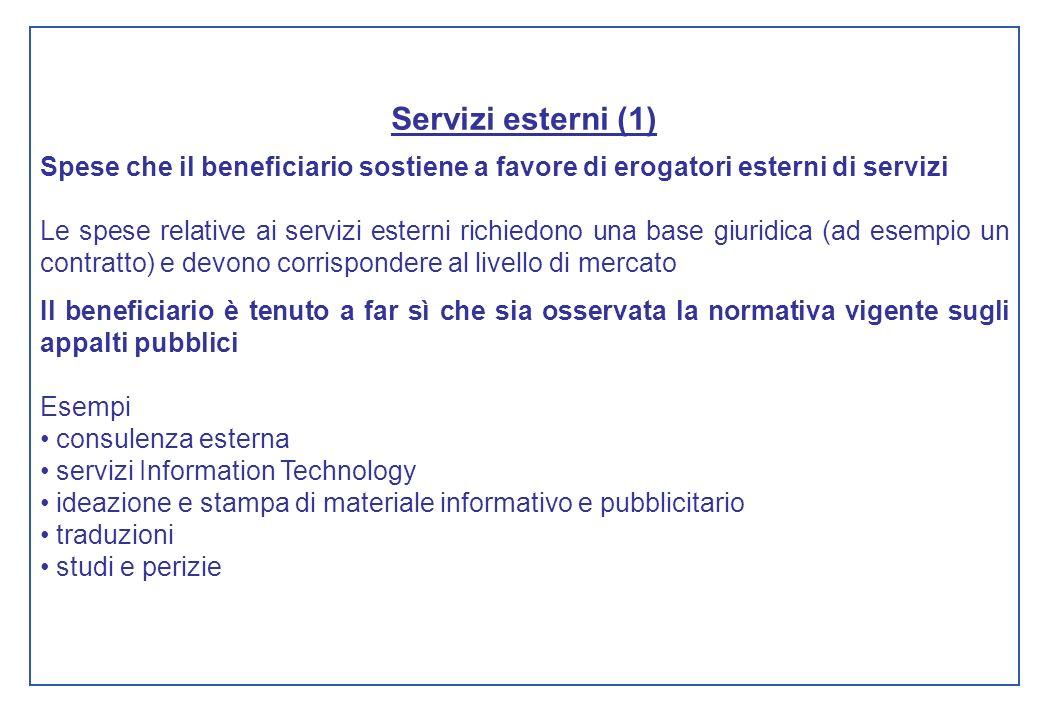 Servizi esterni (1) Spese che il beneficiario sostiene a favore di erogatori esterni di servizi.