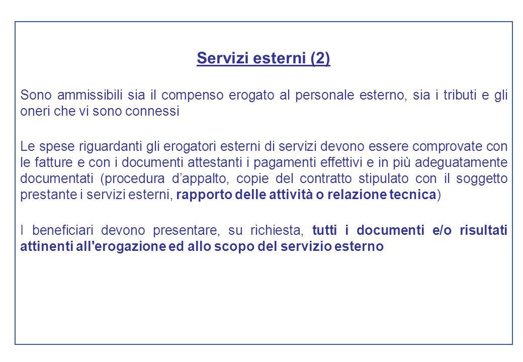 Servizi esterni (2)Sono ammissibili sia il compenso erogato al personale esterno, sia i tributi e gli oneri che vi sono connessi.