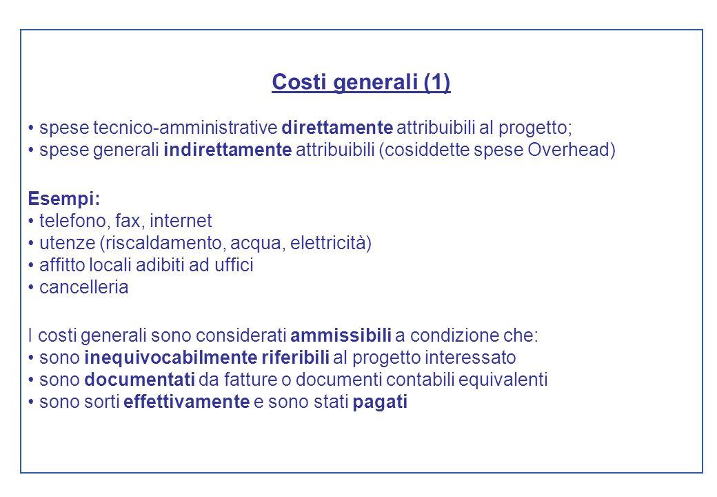Costi generali (1) • spese tecnico-amministrative direttamente attribuibili al progetto;