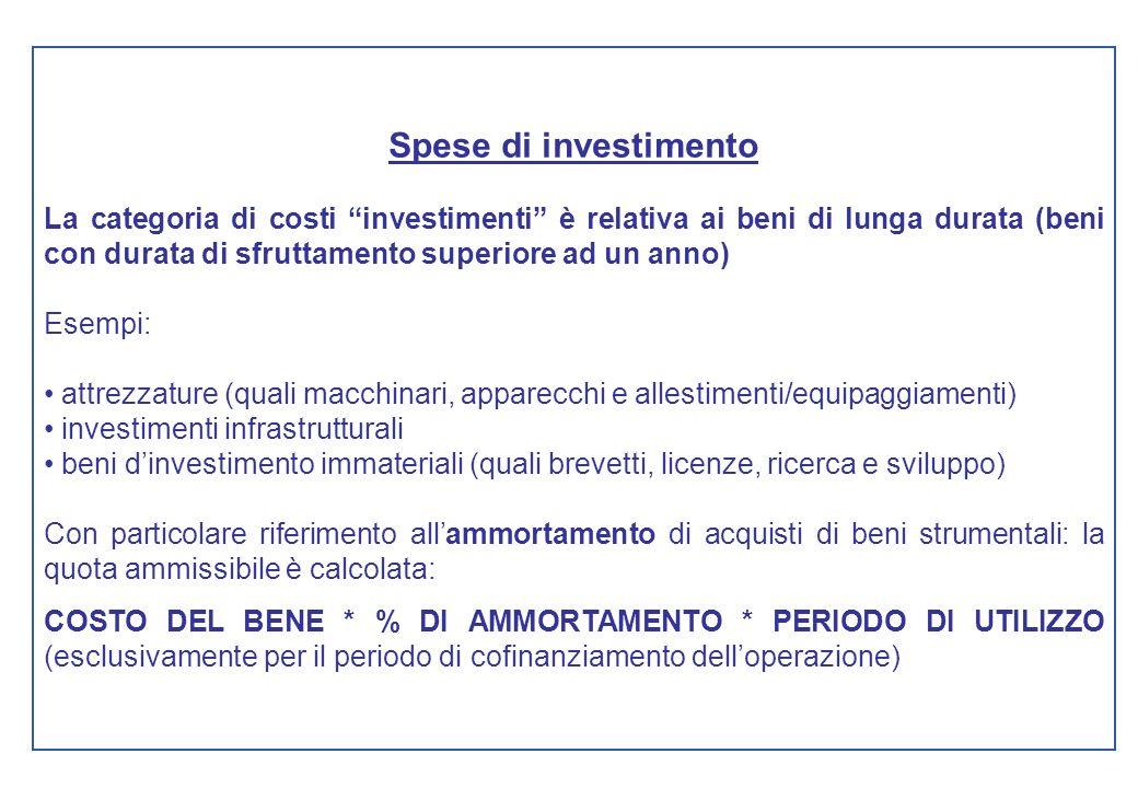 Spese di investimento La categoria di costi investimenti è relativa ai beni di lunga durata (beni con durata di sfruttamento superiore ad un anno)