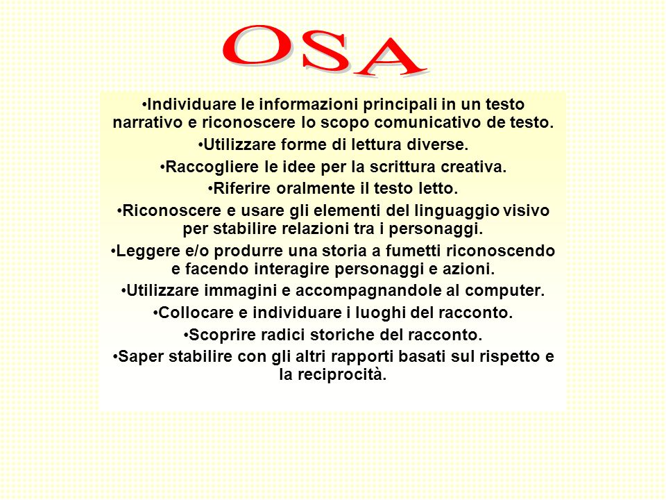 OSA Individuare le informazioni principali in un testo narrativo e riconoscere lo scopo comunicativo de testo.