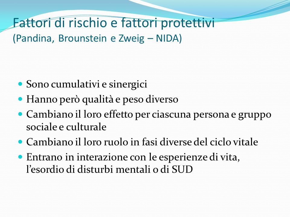 Fattori di rischio e fattori protettivi (Pandina, Brounstein e Zweig – NIDA)