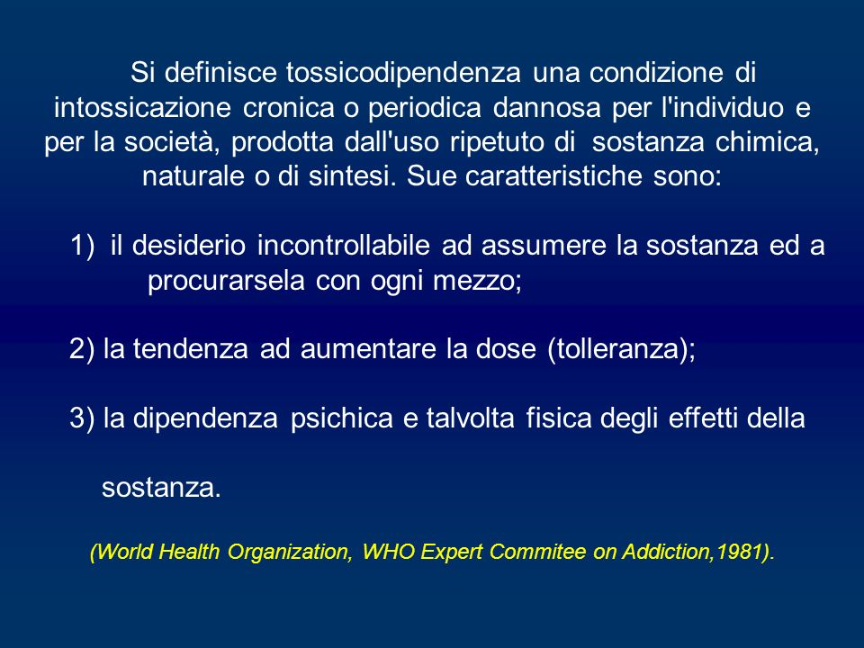 (World Health Organization, WHO Expert Commitee on Addiction,1981).