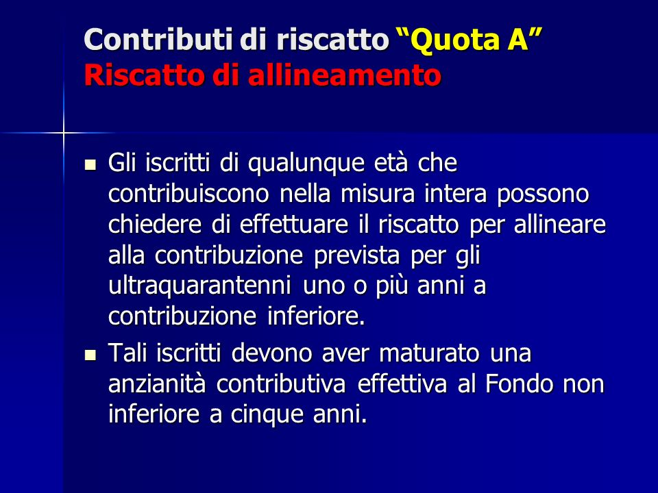 Contributi di riscatto Quota A Riscatto di allineamento
