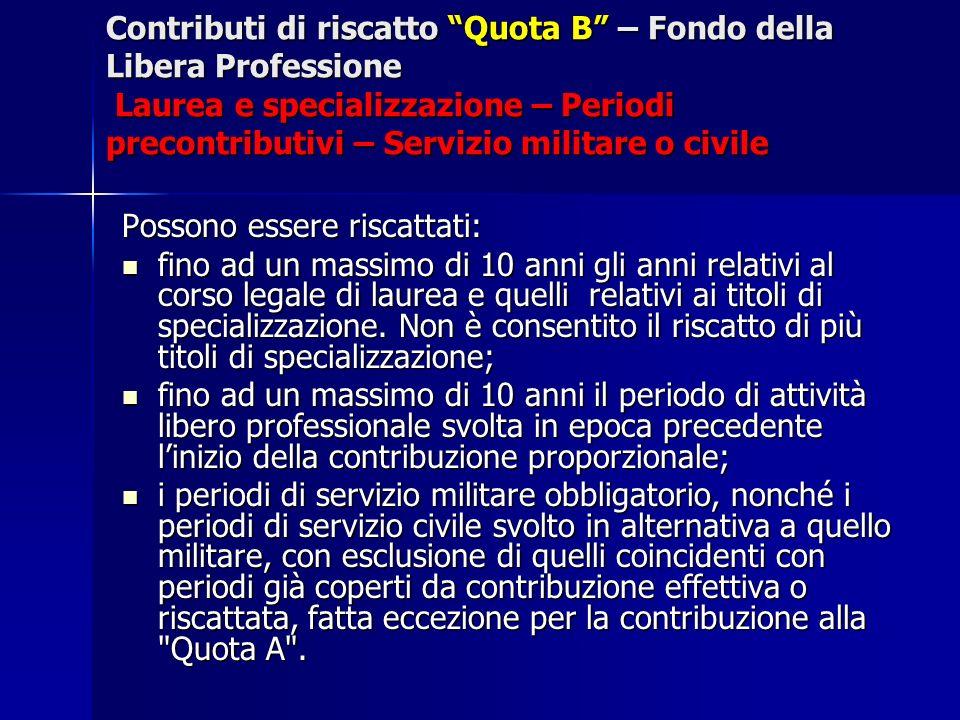 Contributi di riscatto Quota B – Fondo della Libera Professione Laurea e specializzazione – Periodi precontributivi – Servizio militare o civile