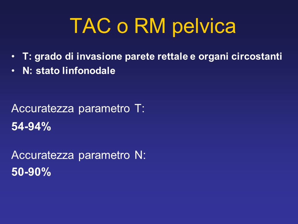 TAC o RM pelvica Accuratezza parametro T: 54-94%