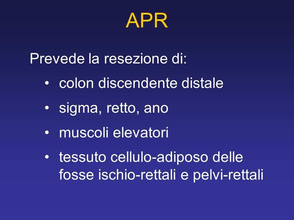 APR Prevede la resezione di: colon discendente distale