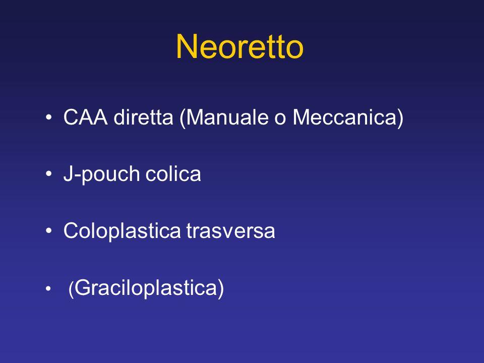 Neoretto CAA diretta (Manuale o Meccanica) J-pouch colica