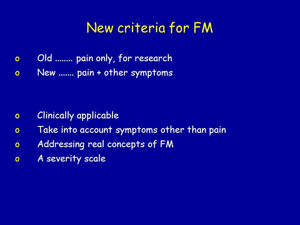 New criteria for FM Old ........ pain only, for research