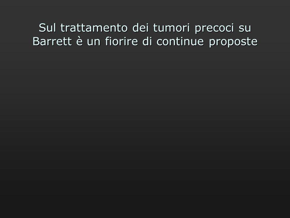 Sul trattamento dei tumori precoci su Barrett è un fiorire di continue proposte