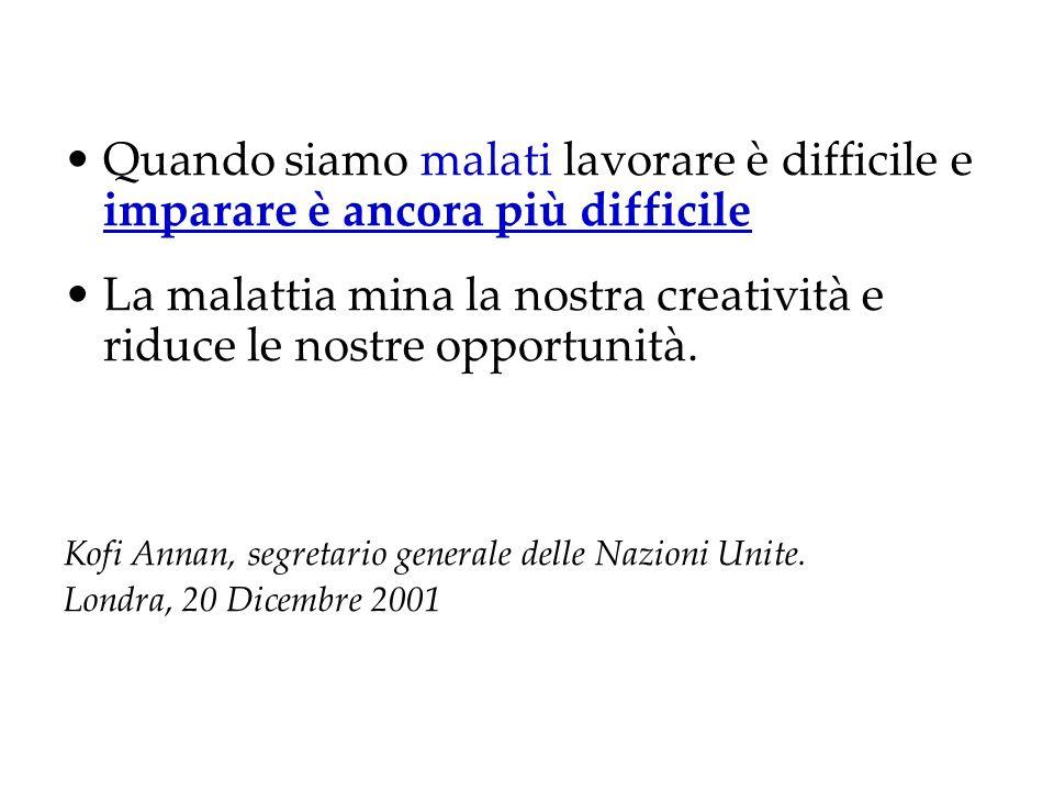 La malattia mina la nostra creatività e riduce le nostre opportunità.